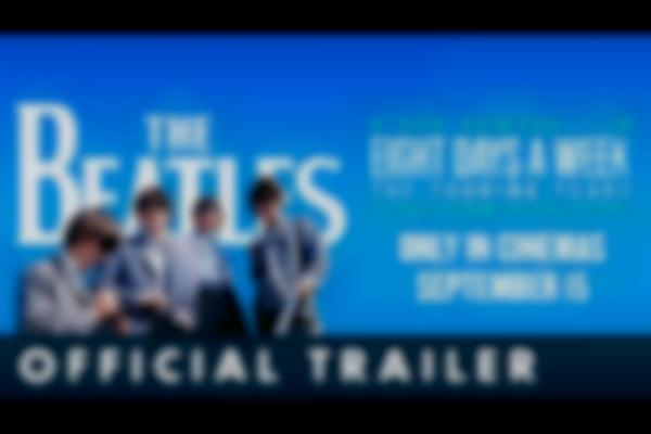 THE BEATLES: EIGHT DAYS A WEEK – THE TOURING YEARS. Official UK Trailer