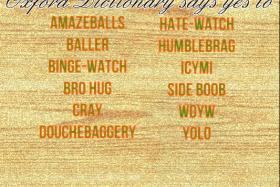 Cray, YOLO, Amazeballs and many other youngun lingo has been added to Oxford Dictionary.