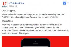 NTUC FairPrice posted a Facebook message on Tuesday to deny rumours that its housebrand jasmine fragrant rice is made of plastic.